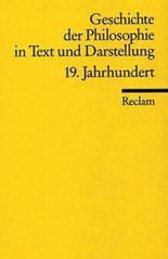 Geschichte der Philosophie in Text und Darstellung / 19. Jahrhundert