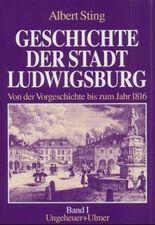 Geschichte der Stadt Ludwigsburg. Bd.1