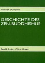 Geschichte des Zen-Buddhismus. Band I.