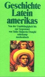 Geschichte Lateinamerikas von der Unabhängigkeit bis zur Gegenwart