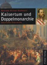 Geschichte Österreichs / Kaisertum und Doppelmonarchie