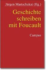 Geschichte schreiben mit Foucault