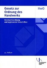 Gesetz zur Ordnung des Handwerks (Handwerksordnung) und ergänzende Vorschriften