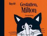 Gestatten, Milton