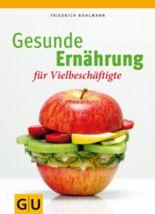 Gesunde Ernährung für Vielbeschäftigte