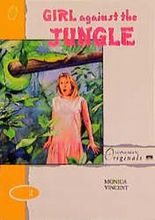 Girl Against the Jungle (Longman Originals)