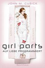 Girl Parts - Auf Liebe programmiert