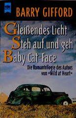 """Gleißendes Licht. / Steh auf und geh. / Baby Cat-Face. Die Romantrilogie des Autors von """"Wild at Heart""""."""