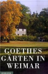 Goethes Gärten in Weimar