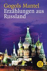 Gogols Mantel. Erzählungen aus Russland