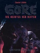 Gore, die Meister des Blutes