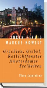 Grachten, Giebel, Rotlichtfenster. Amsterdamer Freiheiten