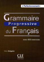 Grammaire progressive du Français. Niveau avancé avec 400 exercices