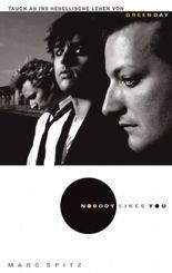 Green Day - Nobody Likes You. Die autorisierte Biographie
