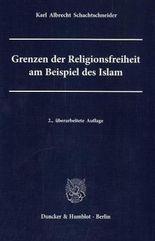 Grenzen der Religionsfreiheit am Beispiel des Islam.