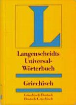 Griechisch. ( Neugriechisch). Universal - Wörterbuch. Langenscheidt
