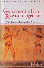 Griechische Feste, römische Spiele