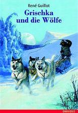 Grischka und die Wölfe
