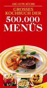 Grosses Buch der 500000 Menüs