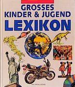 Grosses Kinder und Jugend Lexikon