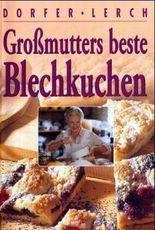 Großmutters beste Blechkuchen