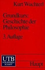 Grundkurs Geschichte der Philosophie