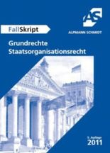Grundlagen Fälle, Grundrechte, Staatsorganisationsrecht