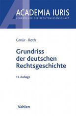 Grundriss der deutschen Rechtsgeschichte