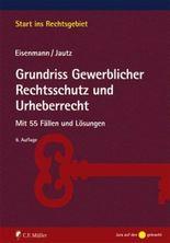 Grundriss Gewerblicher Rechtsschutz und Urheberrecht