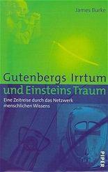 Gutenbergs Irrtum und Einsteins Traum