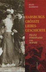 Habsburgs grösste Liebesgeschichte