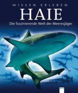 Haie - Die faszinierende Welt der Meeresjäger