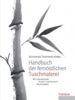 Handbuch der fernöstlichen Tuschmalerei