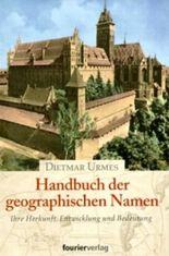 Handbuch der geographischen Namen. Ihre Herkunft, Entwicklung und Bedeutung