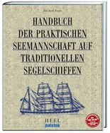 Handbuch der praktischen Seemanschaft auf traditionellen Segelschiffen
