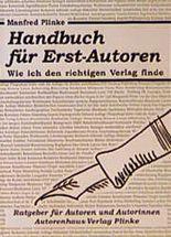 Handbuch für Erst- Autoren. Wie ich den richtigen Verlag finde