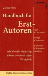 Handbuch für Erst-Autoren - Wie ich mein Manuskript anbiete und den richtigen Verlag finde
