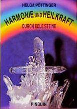 Harmonie und Heilkraft durch edle Steine. Bd.1