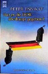 Hat es die DDR überhaupt gegeben?