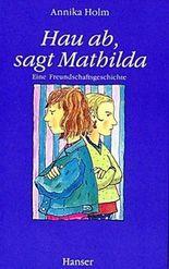 Hau ab, sagt Mathilda