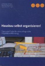 Hausbau selbst organisieren!