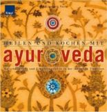 Heilen und Kochen mit Ayurveda