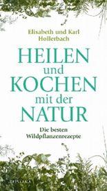 Heilen und Kochen mit der Natur
