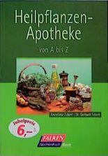 Heilpflanzen- Apotheke von A bis Z.