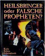 Heilsbringer oder falsche Propheten?