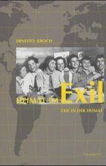 Heimat im Exil - Exil in der Heimat
