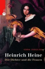 Heinrich Heine. Der Dichter und die Frauen