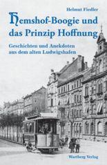 Hemshof-Boogie und das Prinzip Hoffnung - Geschichten und Anekdoten aus dem alten Ludwigshafen