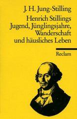 Henrich Stillings Jugend, Jünglingsjahre, Wanderschaft und häusliches Leben.