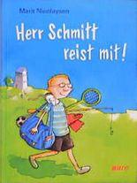 Herr Schmitt reist mit!
